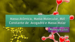 Massa Atômica, Massa Molecular, Mol, Constante de Avogadro e Massa Molar thumbnail