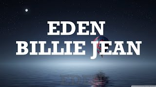 EDEN - Billie Jean (Lyrics)
