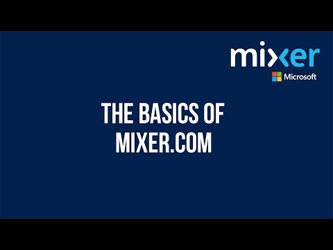 The Basics Of Mixer.com - Table of Contents in Description