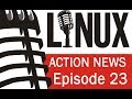Linux Action News 23