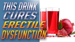 Pomegranate Juice Cures Erectile Dysfunction – How To Cure Erectile Dysfunction Naturally