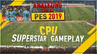 [TTB] PES 2019 Superstar Gameplay - Analyzing the AI & More!