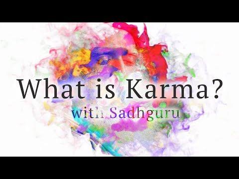 What is Karma? with Sadhguru