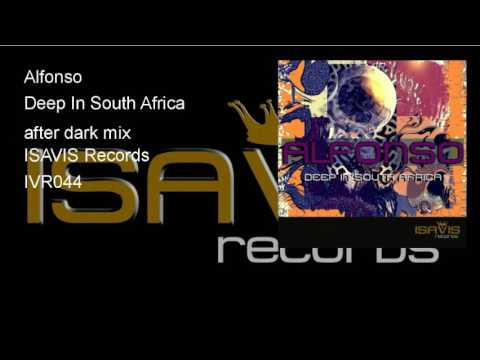 Alfonso - Deep In South Africa (after dark mix) [ISAVIS records] TEASER