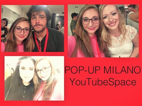 UBRIACHE AL POP-UP MILANO-YouTube Space || VLOG 07/09/2017