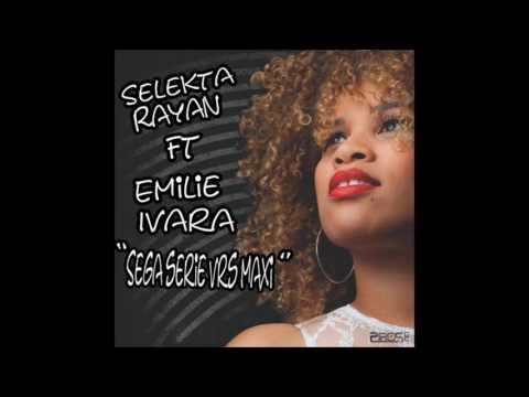 Selekta Rayan ft Emilie Ivara Sega serie (Vrs Maxi) (2016)