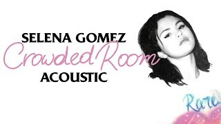 Selena gomez - rare (acoustic) ep 1. 2. lose you to love me 3. crowded room 4. vulnerable 5. a sweeter pla...