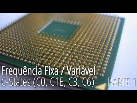 Overclock: Frequência Fixa/Variável e C-States (C0,C1E,C3,C6)