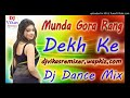 Munda Gora Rang Dekh Ke Dj Remix Dance Song Deewana Hogaya Dj Vikas Stayle Mix  Mp3 - Mp4 Download