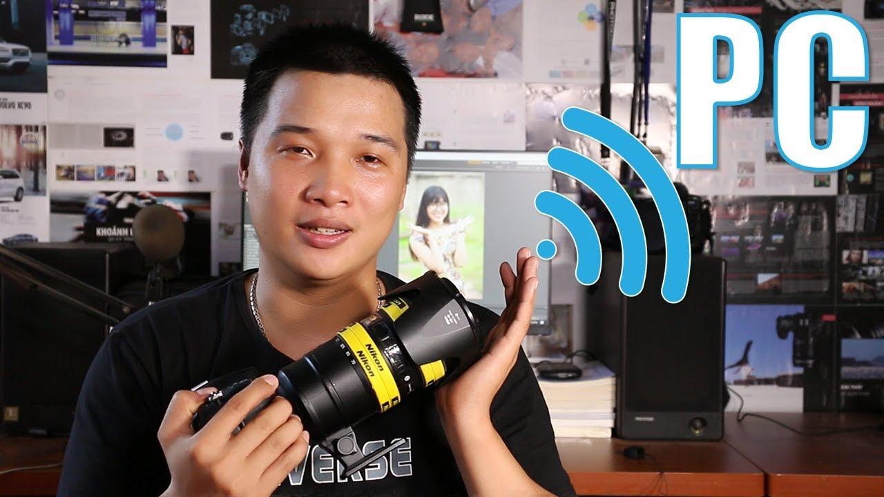 Dùng máy tính điều khiển Nikon D7100 qua Wifi