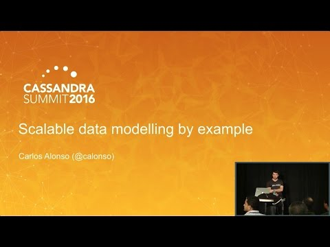 Scalable Data Modeling by Example (Carlos Alonso, Job and Talent) | Cassandra Summit 2016