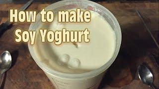 【Soy Yogurt (Food)】「Soy Yogurt (Food)」#Soy Yogurt (Food),HowtomakeSoyYogh...
