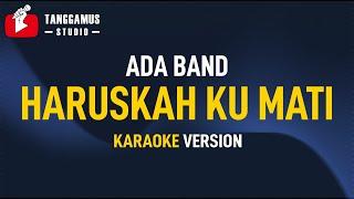 Haruskah Kumati - Ada Band (KARAOKE)