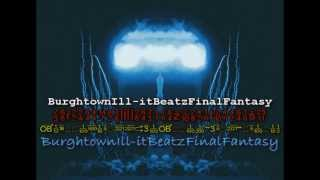 Final Fantasy - Burghtown produced by Ill-it Beatz