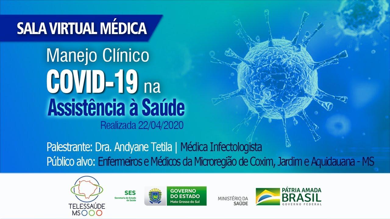 SALA VIRTUAL MÉDICA – Manejo Clínico COVID-19 na Assistência à Saúde – 22/04/2020