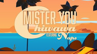 Mister You - CHIWAWA feat Naps (Video Lyrics)