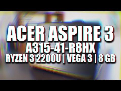ОБЗОР И ТЕСТ ACER ASPIRE 3 ДЕШЕВЫЙ НОУТБУК НА RYZEN 3 2200U И VEGA 3