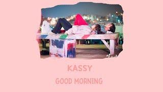 Gambar cover [LYRIC] Kassy – Good Morning [Han-Rom-Eng]
