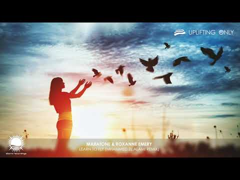 Maratone & Roxanne Emery - Learn To Fly (Mhammed El Alami Remix) [As Played On Uplifting Only 380]