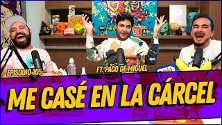 La Cotorrisa - Episodio 105 - Me casé en la cárcel FT. Paco de Miguel