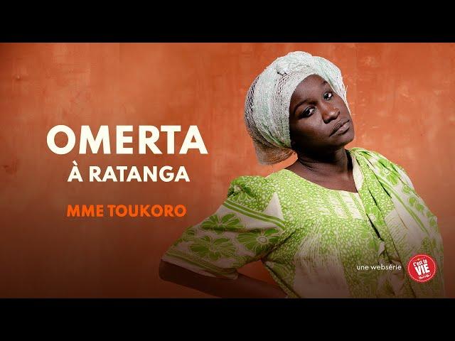 Omerta à Ratanga - Episode 5 - MME TOUKORO