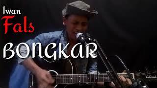 Gambar cover Iwan fals-BONGKAR(Cover Prama Azahwa)Dari hati OI pesisir selatan