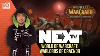 NEXTTV 012: Ревю: World of WarCraft: Warlords of Draenor с Бармана, Дидо и Рошав