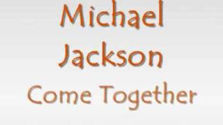 Michael Jackson - Come together (with lyrics)