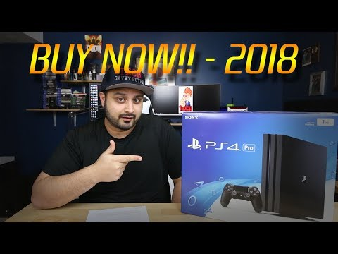 Why You Should Buy a PS4 Pro RIGHT NOW - 2018