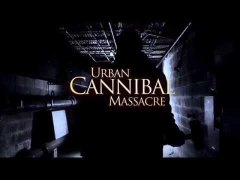 Urban Cannibal Massacre – Official Trailer
