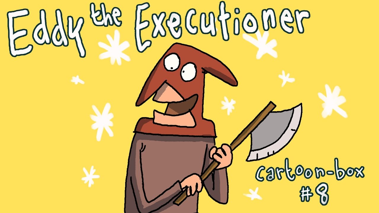 Eddy the Executioner | Cartoon-Box 8