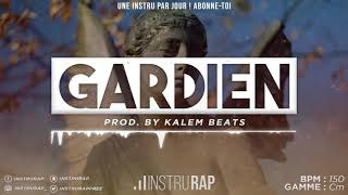 [FREE] Instru Rap Trap/Freestyle/Lourd 2020 - GARDIEN - Prod. By KALEM BEATS