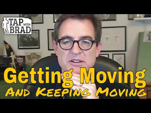 Get Moving and Keep Moving (Friction and the 1st Law of Physics) - Tapping with Brad Yates