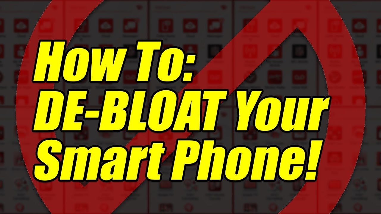 Remove unwanted Carrier Apps from your New Smart Phone!