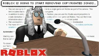 roblox is going to start REMOVING copyrighted songs...