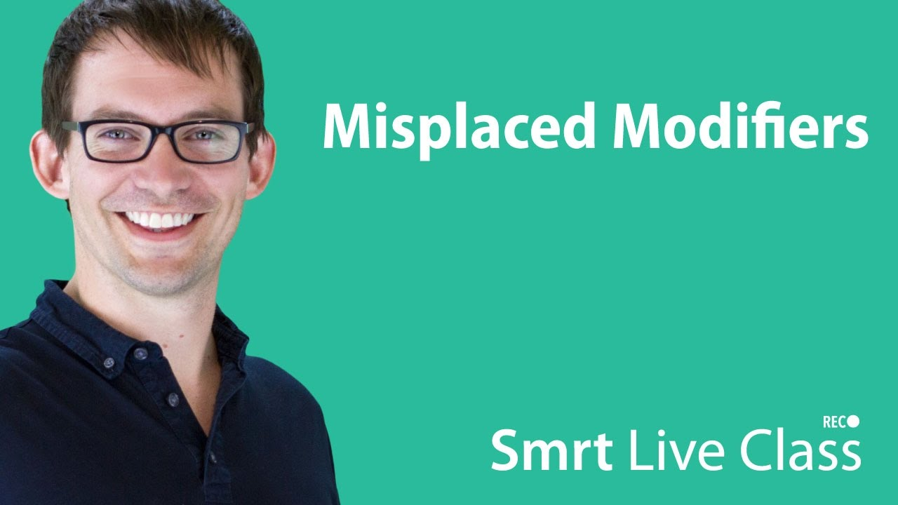 Misplaced Modifiers - Smrt Live Class with Shaun #16