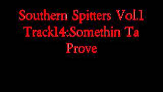 Southern Spitters Vol.1-Somethin Ta Prove