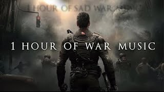 1 Hour of Sad War Music Music for Sad War Scenes Writing Music