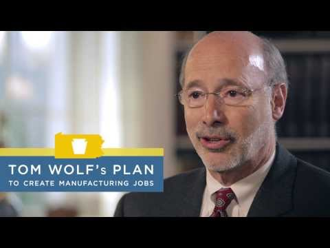 Made in Pennsylvania - Tom Wolf for Governor