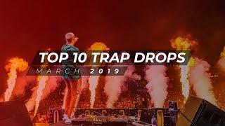 TOP 10 TRAP DROPS - MARCH 2019