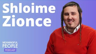 The Story of Shloime Zionce - World Traveler | Meaningful People #42