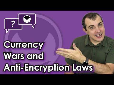 Bitcoin Q&A: Currency Wars and Anti-encryption Laws