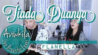 Aviwkila - Tiada Duanya (Song by Flanella)