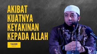 Download Video Akibat Kuatnya Keyakinan Kepada Allah - Ustadz Khalid Basalamah MP3 3GP MP4