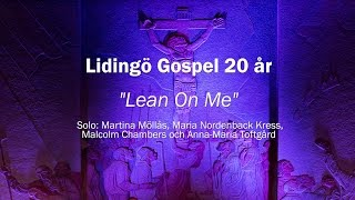 "Lidingö Gospel 20 år - ""Lean On Me"" - Körledarna"