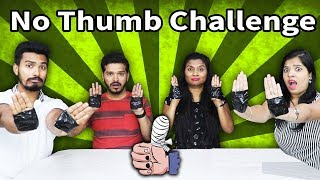 EXTREME NO THUMBS CHALLENGE  | FUNNY NO THUMB CHALLENGE