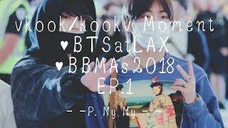 Gambar cover vkook/kookv Moments #BTSatLAX #BBMAs2018 EP.1