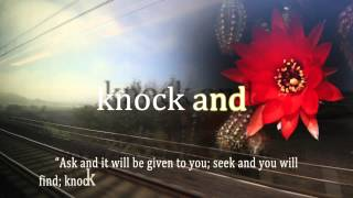 """Ask and it will be given to you, seek and you will find, knock and the door..."" (Mt 7,7)"