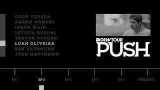 PUSH - Luan Oliveira | Episode 2