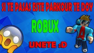 IF YOU WIN IN THIS PAKOUR YOU DO ROBUX UNETE :) // GOAL 260 SUBS FOR THE FIRST TORNEO